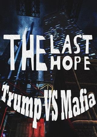 Скачать The Last Hope: Trump vs Mafia торрент