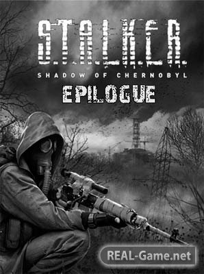 STALKER: Shadow of Chernobyl - EPILOGUE Скачать Бесплатно