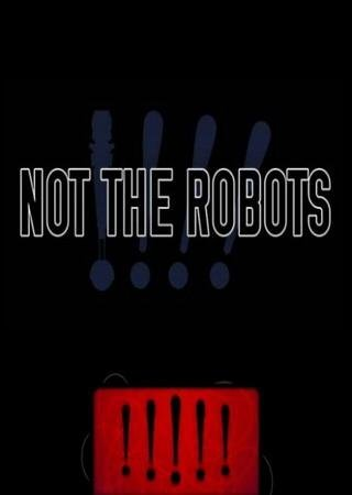 Not The Robots (2013) ������� �������