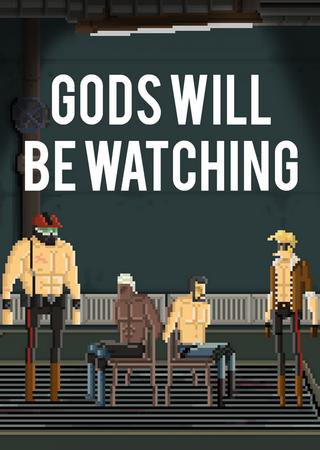 Gods Will Be Watching ������� �������