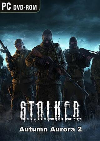 STALKER: Shadow of Chernobyl - Autumn Aurora 2 Скачать Бесплатно