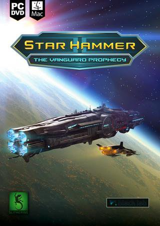 Star Hammer: The Vanguard Prophecy Скачать Торрент