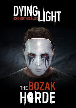 Скачать Dying Light: The Bozak Horde торрент