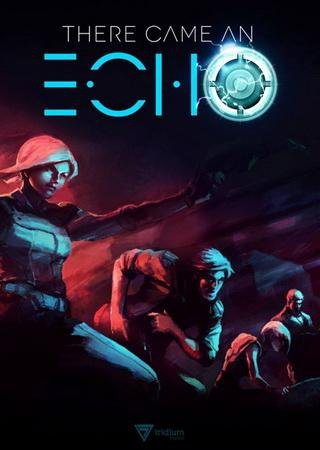 There Came an Echo v.1.0.6 Скачать Торрент
