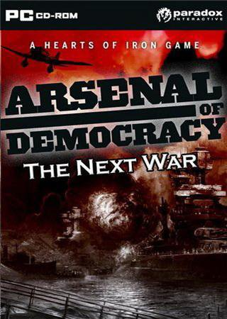Arsenal of Democracy. The Next War Скачать Торрент