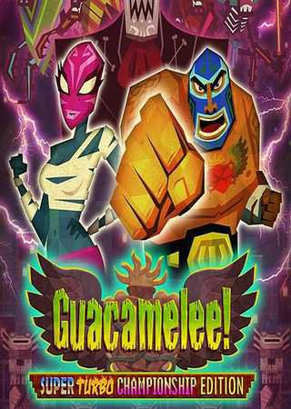 Guacamelee! - Super Turbo Championship Edition Скачать Бесплатно