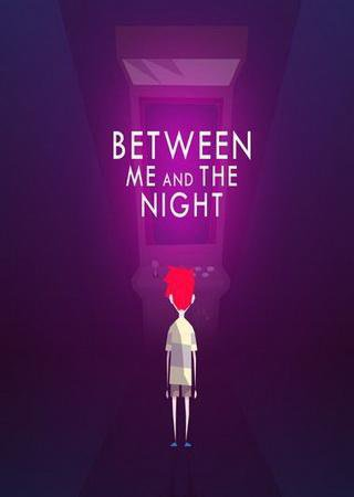 Between Me and The Night ������� �������