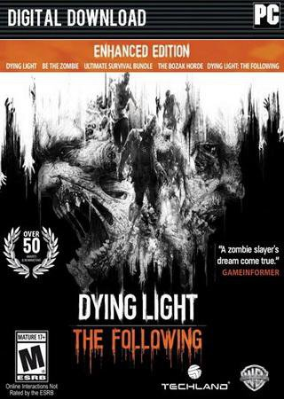 Dying Light: The Following - Enhanced Edition Скачать Бесплатно