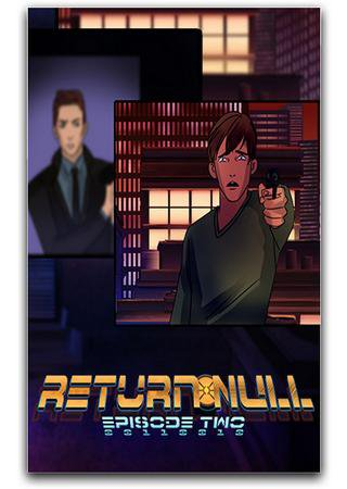 Return NULL - Episode 1 and 2 ������� �������