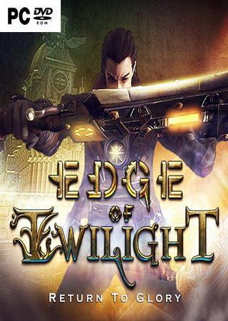 Edge of Twilight - Return To Glory Episode 1 Скачать Торрент