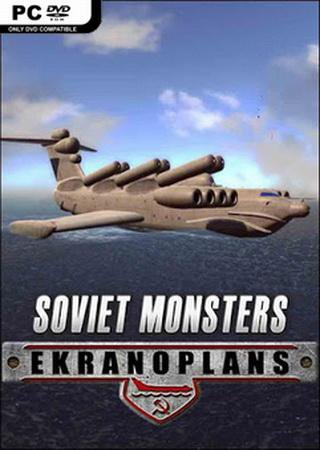 Скачать Soviet Monsters: Ekranoplans торрент