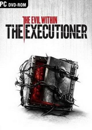 The Evil Within: The Executioner Скачать Торрент
