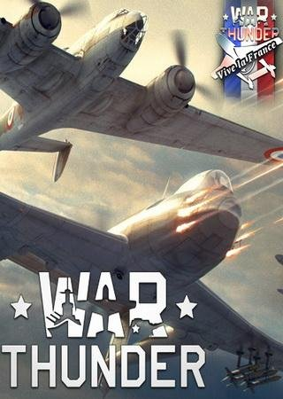 Скачать War Thunder: Vive la France торрент